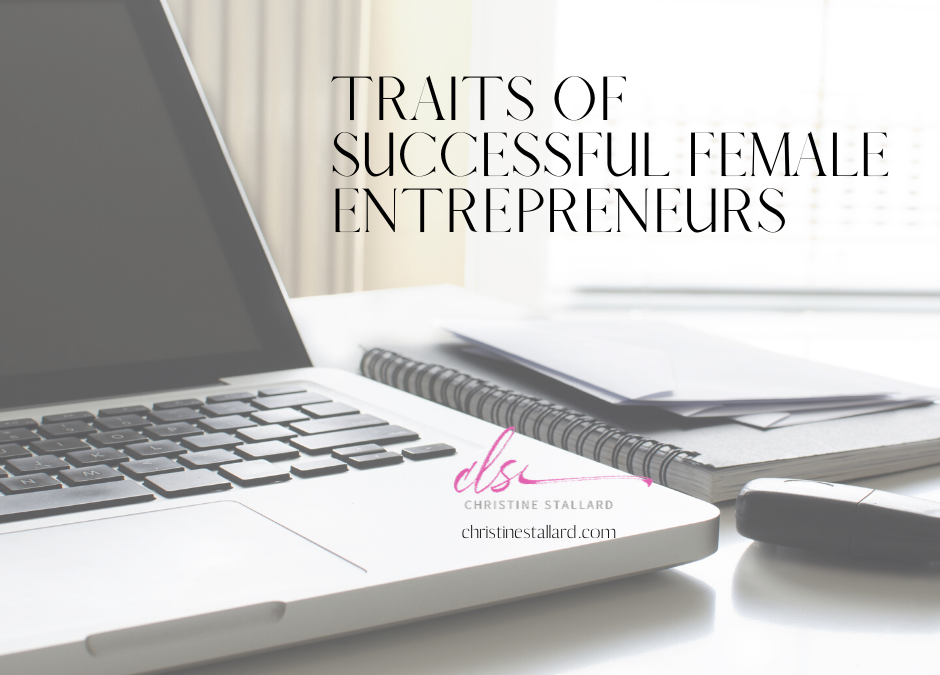 5 Traits of Successful Female Entrepreneurs