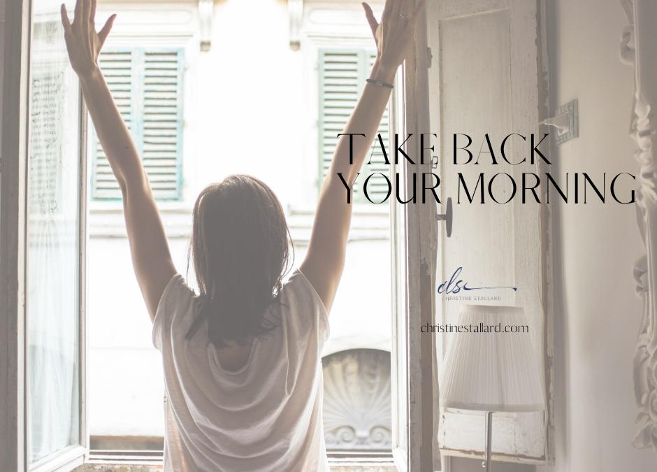 Take Back Your Morning